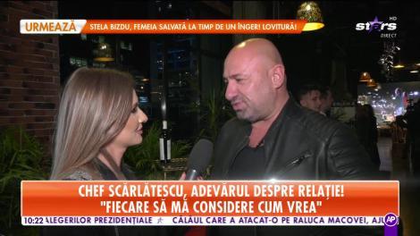 """Chef Scărlătescu, adevărul despre relație! """"Stau foarte bine cu dragostea"""""""
