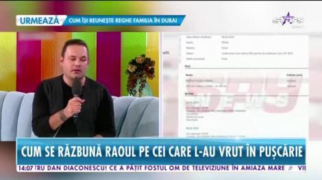 Star News. Cum se răzbună Raoul pe cei care l-au vrut în pușcărie