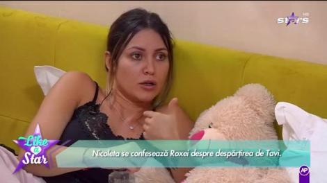 Like a star! Nicoleta se confesează Roxei după despărțirea de Tavi