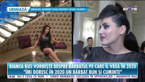 Star News. Bianca Rus vorbește despre bărbatul pe care îl vrea în 2020