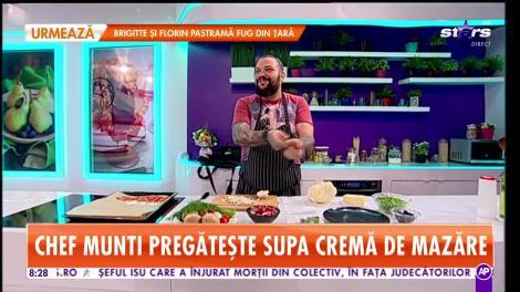 Star Matinal. Chef Munti pregătește supă cremă de mazăre