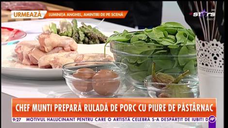 Star Matinal - Rețeta zilei! Chef Munti prepară ruladă de porc cu piure de păstârnac