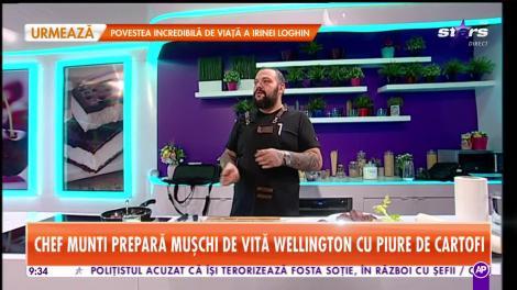 Star Matinal - Rețeta zilei! Chef Munti prepară mușchi de vită wellington cu piure de cartofi