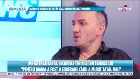Star News. Mihai Trăistariu, povestea dură din spatele succesului: Mama nu s-a dus la înmormântarea tatălui meu