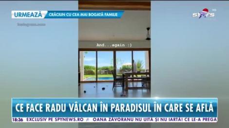 Star News. Radu Vâlcan, bonă în vacața exotică