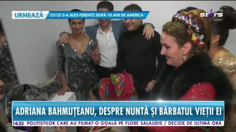 Star News. Adriana Bahmuţeanu, despre nuntă și bărbatul vieții ei: Nu este ceva extraordinar să fii măritată