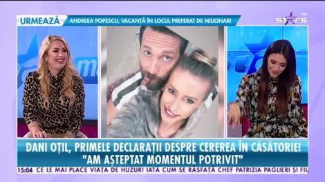 Star News. Dani Oţil, primele declaraţii despre cererea în căsătorie: Am așteptat momentul potrivit