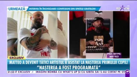 Matteo a devenit tătic şi a asistat la naşterea primului copil!