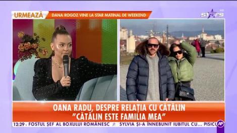 Oana Radu, despre relația cu Cătălin: e prima oară în viața mea când sunt fericită