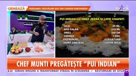 Reţeta lui Chef Munti - Star Matinal: Pui indian cu orez jeera și lipie chapati