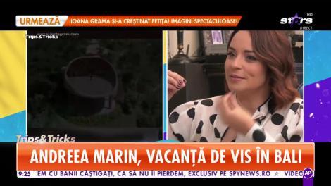 Star Matinal. Andreea Marin, vacanță de vis în Bali