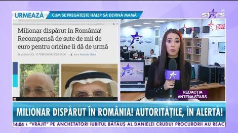 Star News. Milionar dispărut în România, recompensă uriașă