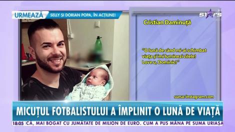 Star News. Cristian Daminuță, în culmea fericirii. Băiatul lui a împlinit o lună