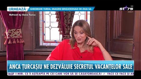 Star News. Anca Țurcașiu dezvăluie secretul vacanțelor sale