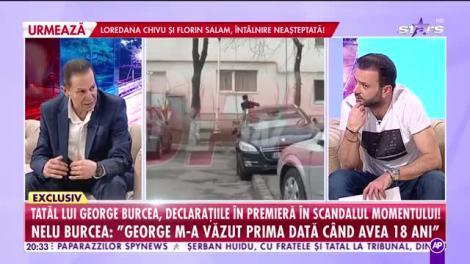 """Nelu, tatăl lui George Burcea, declaraţii în premieră despre scandalul momentului! """"Vrea să mă distrugă"""""""
