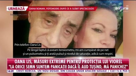 Oana Lis, măsuri extreme pentru protecția lui Viorel, soțul ei