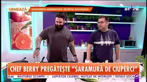Reţeta lui Chef Berry de la Star Matinal: Saramură de ciuperci