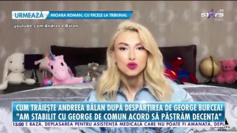 Cum trăieşte Andreea Bălan după despărţirea de George Burcea