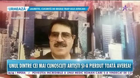 Unul dintre cei mai cunoscuţi artişti din România a pierdut toată averea