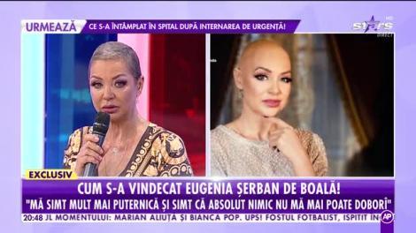 Cum s-a vindecat Eugenbia Șerban de boală