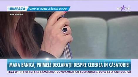 Mara Bănică a făcut primele declaraţii despre cererea în căsătorie