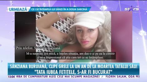 Sânziana Buruiană, clipe dificile la un an de la moartea tatălui său