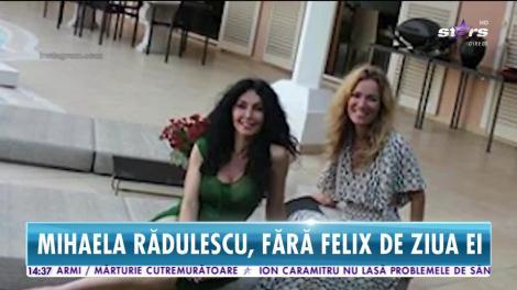 Mihaela Rădulescu, fără Felix de ziua ei