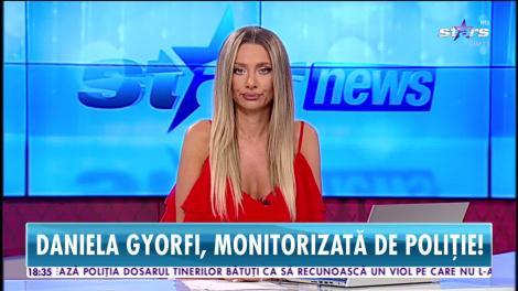 Daniela Gyorfi, monitorizată de poliţie